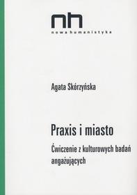 Skórzyńska Agata Praxis i miasto / wysyłka w 24h