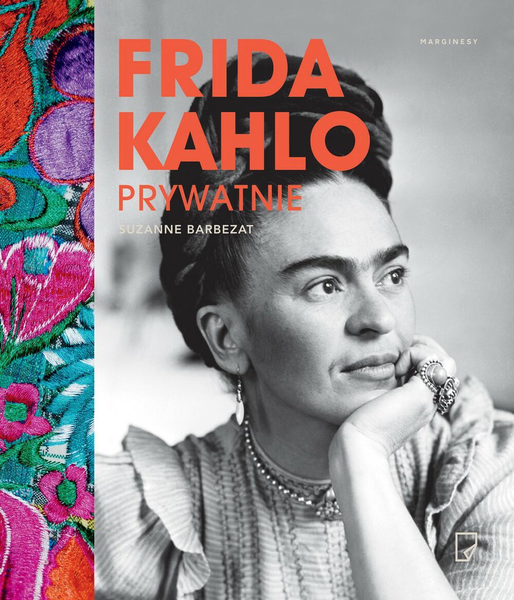 Frida Kahlo prywatnie SUZANNE BARBEZAT
