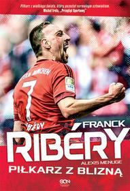 Sine Qua Non Franck Ribery Piłkarz z blizną - Ribéry Franck, Menuge Alexis