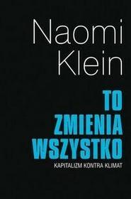 Muza To zmienia wszystko Kapitalizm kontra klimat - Naomi Klein