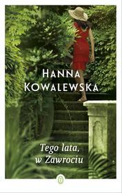 Wydawnictwo Literackie Tego lata, w Zawrociu - Hanna Kowalewska