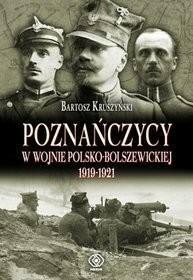 Rebis Poznańczycy w wojnie polsko-bolszewickiej 1919-1921 - Bartosz Kruszyński