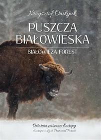 Onikijuk Krzysztof Puszcza Białowieska / wysyłka w 24h