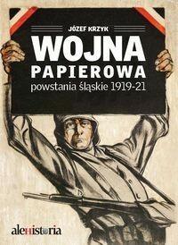 Agora Wojna papierowa Powstania śląskie 1919-1921 - Agora