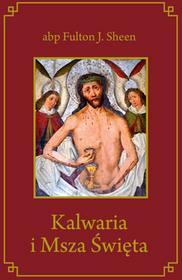 Wydawnictwo Diecezjalne Sandomierz Kalwaria i Msza Święta - Sheen Fulton J.
