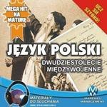 Język polski Dwudziestolecie Międzywojenne Małgorzata Choromańska MP3)