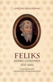 DEHON Feliks herbu Gozdawa (1537-1602) - Wierzchowski Grzegorz