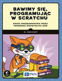 Sweigart Al Bawimy się, programując w Scratchu / wysyłka w 24h