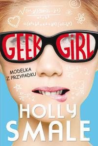 Smale Holly Geek girl Modelka z przypadku - mamy na stanie, wyślemy natychmiast