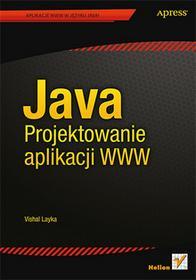 Helion Java Projektowanie aplikacji WWW - Layka Vishal