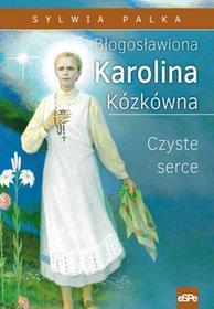 eSPe Sylwia Palka Błogosławiona Karolina Kózkówna. Czyste serce