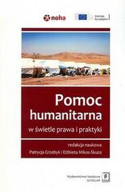 Wydawnictwo Naukowe Scholar Pomoc humanitarna w świetele prawa i praktyki + CD - SCHOLAR