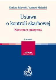 C.H. Beck Ustawa o kontroli skarbowej Komentarz praktyczny - Dariusz Zalewski, Andrzej Melezini