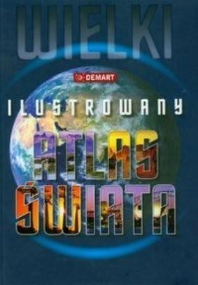 Wielki ilustrowany atlas świata - Demart
