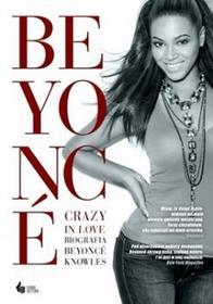 Daryl Easlea Beyonce Crazy in Love. Biografia Beyonce Knowles