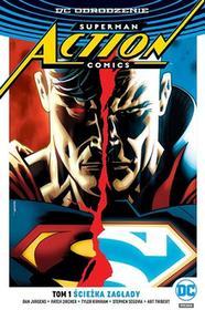 Ścieżka zagłady Superman Action Comics Dan Jurgens Art Thibert Stephen Segovia Tyler Kirkham Patrick Zircher