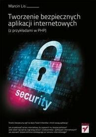 Tworzenie bezpiecznych aplikacji internetowych - MARCIN LIS