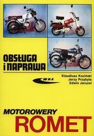 Motorowery Romet Obsługa i naprawa - Klaudiusz Kociński, Przybyła Jerzy, Edwin Jaruzel