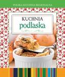 Olesiejuk Sp. z o.o. praca zbiorowa Polska kuchnia regionalna. Kuchnia podlaska