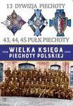 Edipresse Polska 13 Dywizja Piechoty. Wielka Księga Piechoty Polskiej - Opracowanie zbiorowe