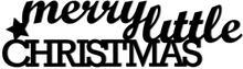 DekoSign Napis Na Ścianę Merry Little Christmas Czarny 17,0x60,0/Napis/GAT 1 MLC1-1