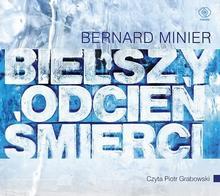 Rebis Bernard Minier Bielszy odcień śmierci. Audiobook