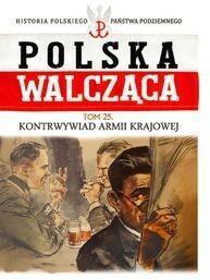 Edipresse Polska  Polska Walcząca 25. Kontrwywiad Armii Krajowej