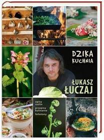 Nasza Księgarnia Dzika kuchnia - Łukasz Łuczaj