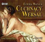 StoryBox.pl Cuchnący Wersal. Audiobook Elwira Watała