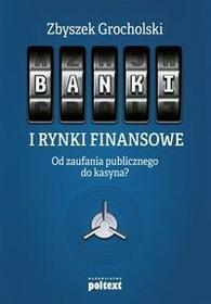 Poltext Banki i rynki finansowe - Grocholski Zbyszek