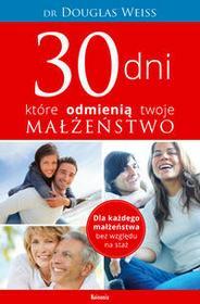 Koinonia Douglas Weiss 30 dni, które odmienią twoje małżeństwo