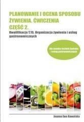 Format AB Planowanie i ocena sposobu żywienia ćwiczenia cz.2 Kwalifikacja T.15. Organizacja żywienia i usług gastronomicznych  - Joanna Ewa Kowalska
