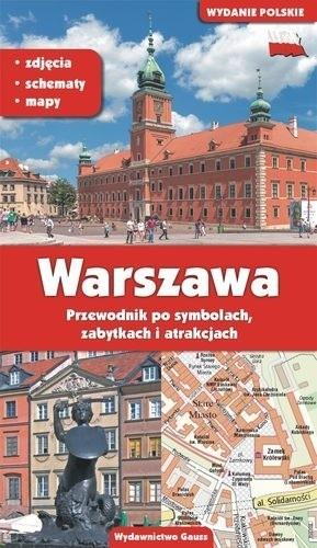 GAUSS Warszawa Przewodnik po Symbolach, Zabytkach i Atrakcjach - Adam Dylewski