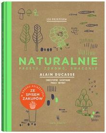 Dwie siostry Naturalnie, prosto, zdrowo, smacznie - Paule Neyrat, Christophe Saintagne, ALAIN DUCASSE