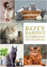 Fenix Koty rasowe. Podręczna encyklopedia - Opracowanie zbiorowe
