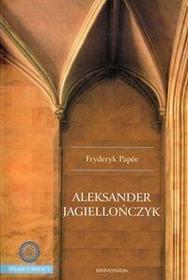 Universitas Aleksander Jagiellończyk - Fryderyk Papée