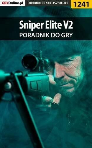 """Sniper Elite V2 poradnik do gry Artur """"Arxel"""" Justyński PDF)"""