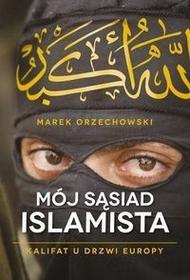 Muza Mój sąsiad islamista - Marek Orzechowski