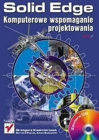 Solid Edge Komputerowe wspomaganie projektowania Grzegorz Kazimierczak Bernard Pacula Adam Budzyński