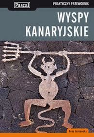 Pascal Wyspy Kanaryjskie - praktyczny przewodnik - Anna Jankowska