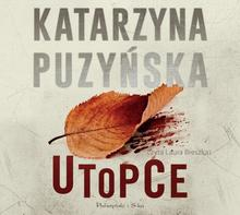Utopce audiobook CD) Katarzyna Puzyńska