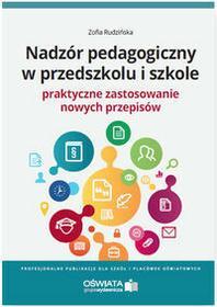 WIEDZA I PRAKTYKA Nadzór pedagogiczny w przedszkolu i szkole Praktyczne zastosowanie nowych przepisów - Rudzińska Zofia