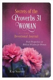 Barbour Pub Inc Secrets of the Proverbs 31 Woman Devotional Journal: Fresh Perspectives on Biblical Wisdom for Women