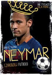 Egmont Neymar. Czarodziej futbolu - Dariusz Tuzimek