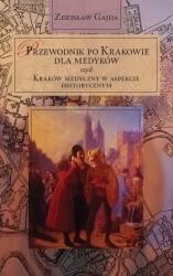 Księgarnia Akademicka Przewodnik po Krakowie dla medyków - Gajda Zdzisław