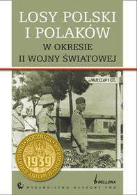Bellona praca zbiorowa Losy Polski i Polaków w okresie II wojny światowej