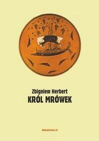 Wydawnictwo a5 Król mrówek - Zbigniew Herbert