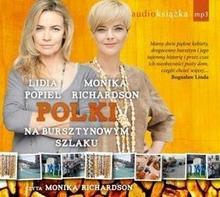 Świat Książki Polki na bursztynowym szlaku Książka audio CD MP3 Monika Richardson Lidia Popiel