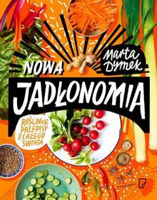 Marginesy Nowa Jadłonomia. Roślinne przepisy z całego świata - Marta Dymek