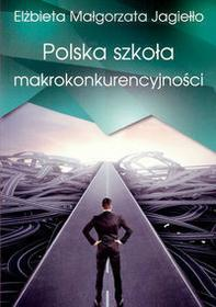 Ciekawe Miejsca Polska szkoła makrokonkurencyjności - Elżbieta Jagiełło